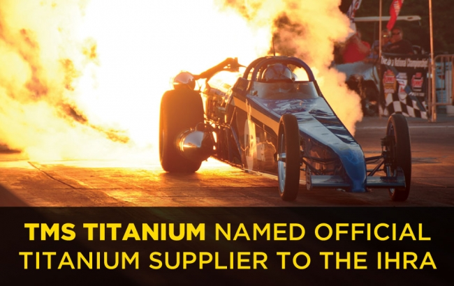 TMS Titanium Named Official Titanium Supplier to the IHRA